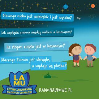#04 LAMU! Dlaczego niebo jest niebieskie i jest wysoko? Ile stopni jest w kosmosie? Czemu Ziemia jest okrągła?