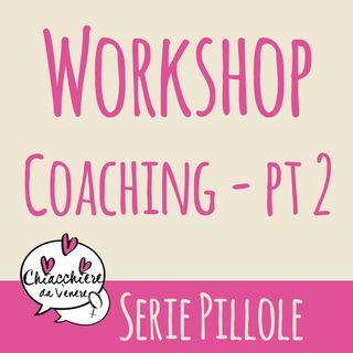 Diventa la donna che desideri con il coaching WKSH PT 2