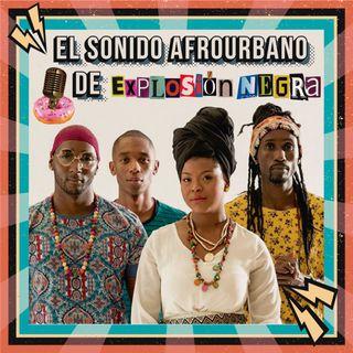 3-El sonido afrourbano de Explosión Negra