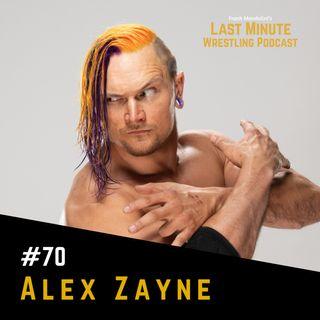 Ep. 70: Alex Zayne on NXT release, his Future, wrestling KUSHIDA, Jeff Hardy & more
