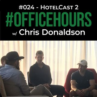 Hotelcast w/ Friends 2 | #OfficeHours Podcast 024