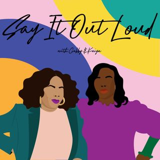 Say It Out Loud with Gabby & Kaiya