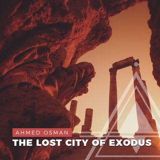 S01E14 - Ahmed Osman // Discovering the Lost City of the Biblical Exodus