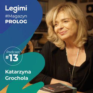 Rozmowa z Katarzyną Grocholą