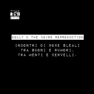Dolly & The Noise Reproduction