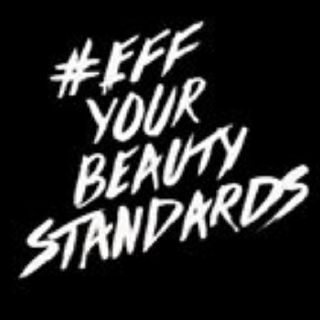 Eff Your Beauty Standards Part1