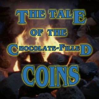 The Tale of the Frozen Ghost of the Tale of the Chocolate-Filled Coins
