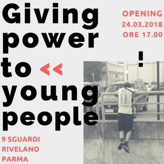 Giving Power To Young People – 9 Sguardi Raccontano Parma