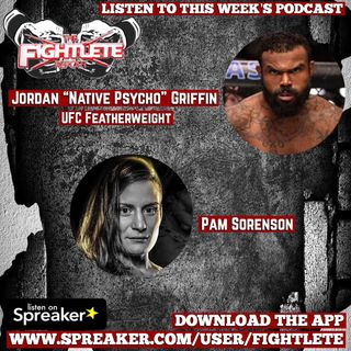 """Fightlete Report November13th 2018 w UFC Milwaukee Jordan Griffin and Invicta 32 Main Event Pam""""Bam""""Sorenson MMA News and More!"""