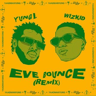 #NowPlaying Eve Bounce Remix By @YungLMrmarley Ft @wizkidayo
