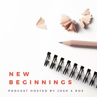 New-Beginnings - He Said, She Said - The Josh & Roz Show Ep1