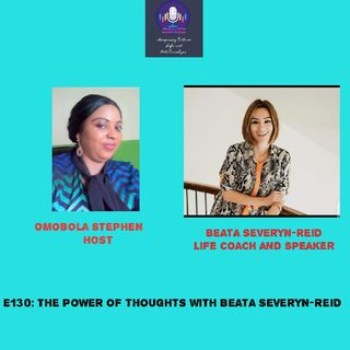 E130: The Power Of Thoughts With Beata Severyn-Reid