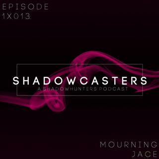 Episode 1x13: Mourning Jace