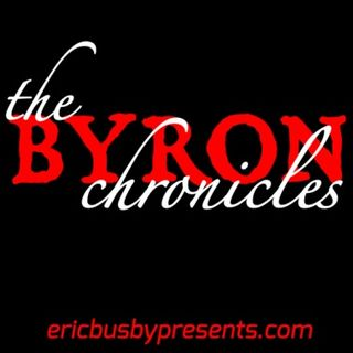 THE BYRON CHRONICLES – HALLOWEEN SPECIAL – PART 1 of 2