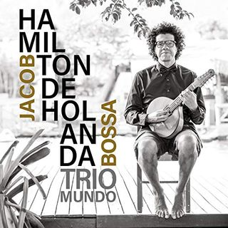 Hamilton de Holanda - Jacob Bossa