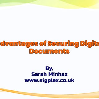 Advantages of Securing Digital Documents