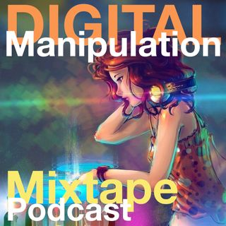 Digital Manipulation Mixtapes