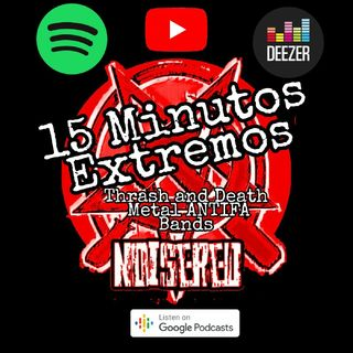 Episódio 4 - Blog NoiseRed's podcast NoiseRed : 15 Minutos Extremos - Thrash and Death Metal ANTIFA bands