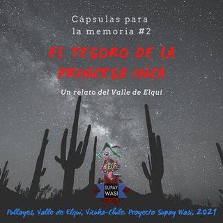 Cápsula #2: El tesoro de la Princesa Inca