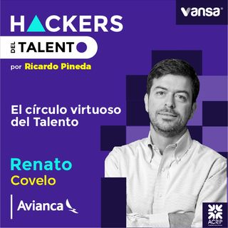 010. El círculo virtuoso del Talento - Renato Covelo (Avianca) - Lado A