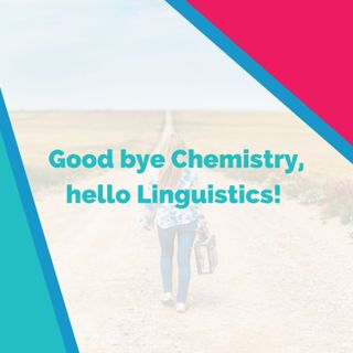 Good bye Chemistry, hello Linguistics! with Sarah F. Philips