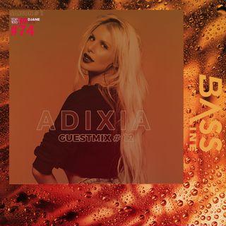 Bassline Guestmix #12 : Adixia