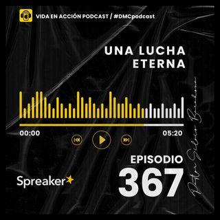 Título: EP. 367 | Una lucha eterna | #DMCpodcast