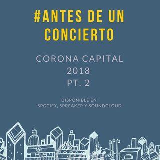 #AntesDeUnConcierto - Rumbo al Corona Capital II