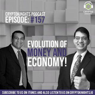 Episode 157- Evolution of Money and Economy!
