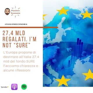 L'Europa regala altri 27,4 Mld all'Italia. I'm not SURE