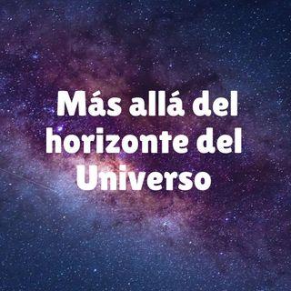 Más allá del horizonte del Universo interestelar