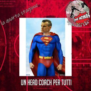 Puntata 148 - Un Head Coach per tutti