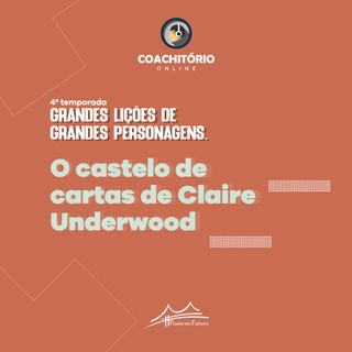 O Castelo de Cartas de Claire Underwood