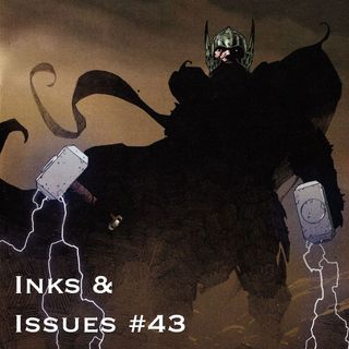 Inks & Issues #43 - Thor: God of Thunder (Volume 2)