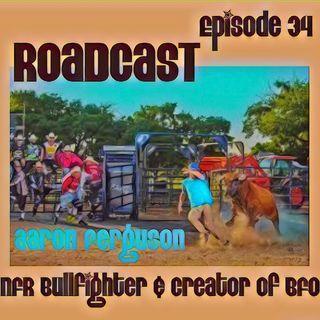 Episode 34 NFR Bullfighter & BFO Creator Aaron Ferguson