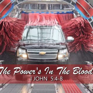 "5-17-20  MESSAGE - ""The Power's In The Blood!"""