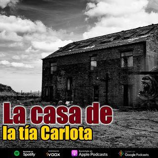 La casa de la tía Carlota | Historia de miedo