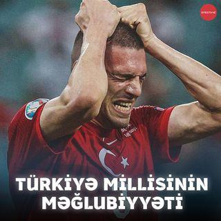 Türkiyə millisinin məğlubiyyəti | Overtime #11