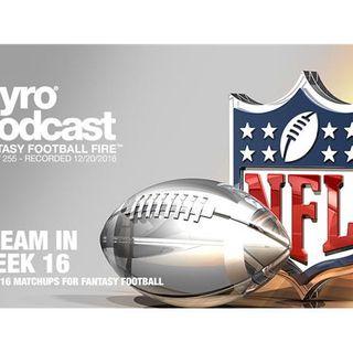 Week 16 Fantasy Football Matchups - Pyro Podcast - Show 255