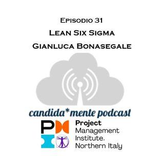 Ep31 - Gianluca Bonasegale - Lean Six Sigma