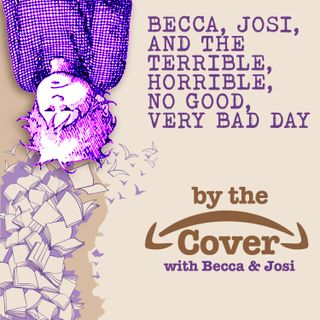 Becca, Josi, and the Terrible, Horrible, No Good, Very Bad Day