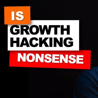 04. Is Growth Hacking nonsens // Explained by Nader Sabry