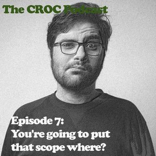 Ep7: Surveillance Module 1 - Your gonna put that scope where?