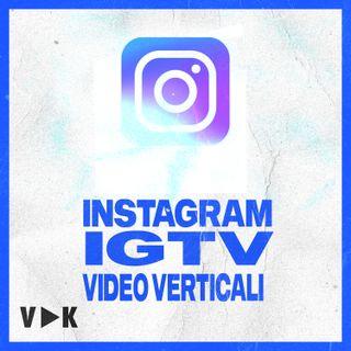 #7 - IGTV e i Video in Verticale - Il Podcast del Videomaker