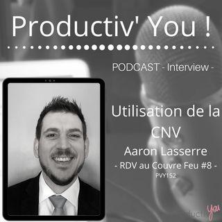 L'utilisation de la CNV avec Aaron Lasserre
