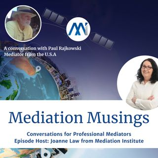 13 - Mediator Musings with Paul Rajkowski