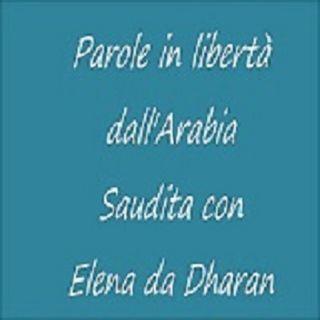 Elena da Dharan Parole in libertà dall'Arabia Saudita - intervista