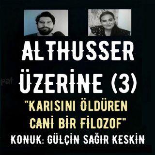Louis Althusser Üzerine (3): Karısını Öldüren Cani bir Filozof