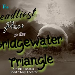 The Deadliest Place in the Bridgewater Triangle