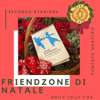 #2x04 - Friendzone di Natale | Le notti bianche di F. Dostoevskij
